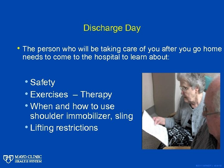 Discharge Day • The person who will be taking care of you after you