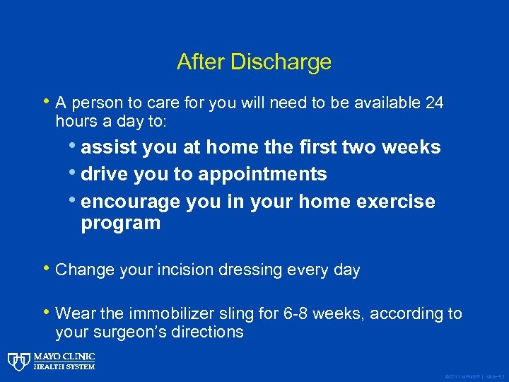 After Discharge • A person to care for you will need to be available