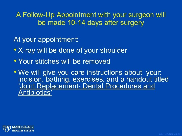A Follow-Up Appointment with your surgeon will be made 10 -14 days after surgery