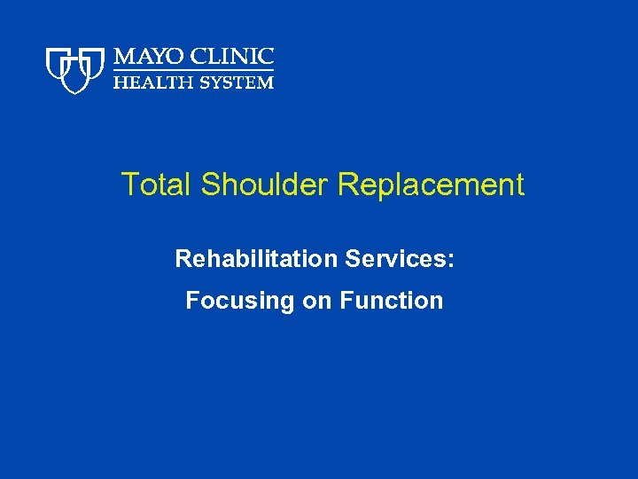 Total Shoulder Replacement Rehabilitation Services: Focusing on Function