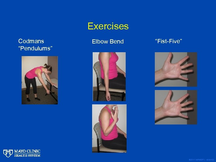 "Exercises Codmans ""Pendulums"" Elbow Bend ""Fist-Five"" © 2011 MFMER | slide-63"