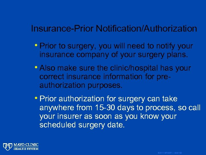 Insurance-Prior Notification/Authorization • Prior to surgery, you will need to notify your insurance company