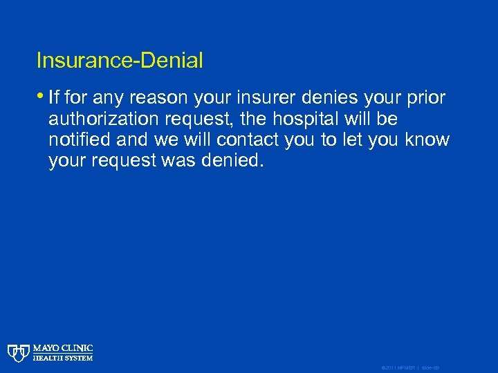 Insurance-Denial • If for any reason your insurer denies your prior authorization request, the