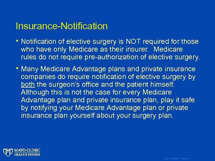 Insurance-Notification • Notification of elective surgery is NOT required for those who have only