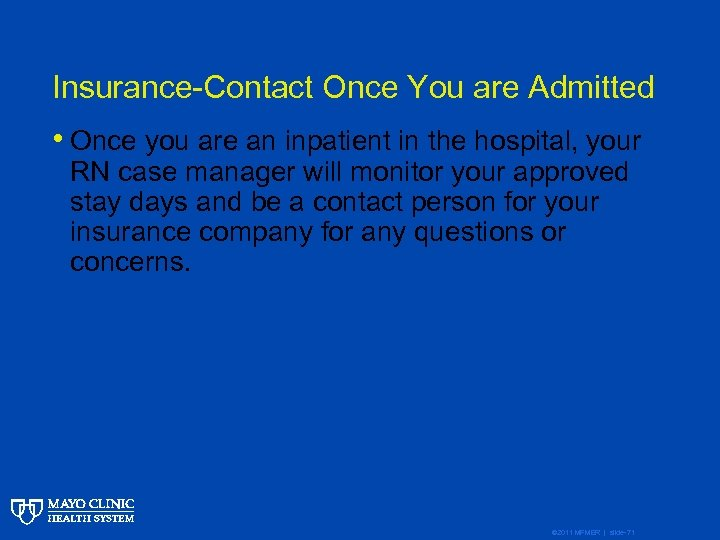 Insurance-Contact Once You are Admitted • Once you are an inpatient in the hospital,