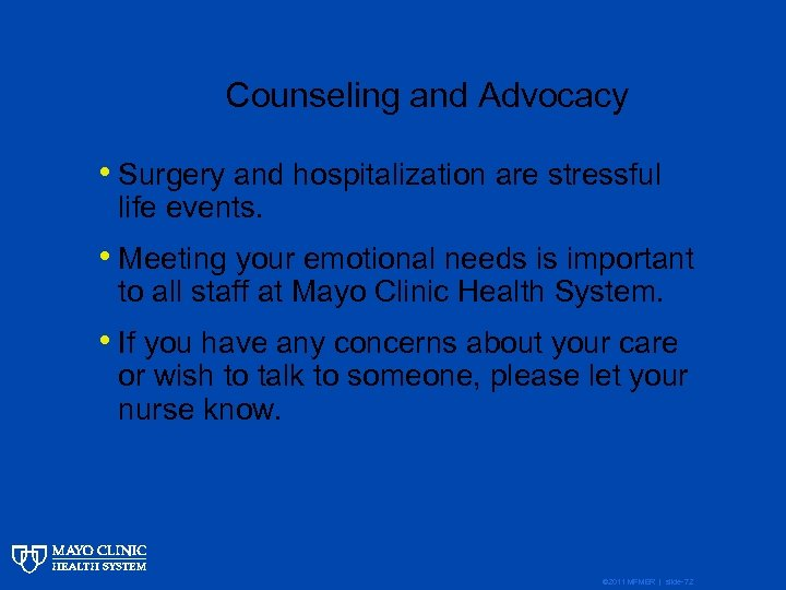 Counseling and Advocacy • Surgery and hospitalization are stressful life events. • Meeting your