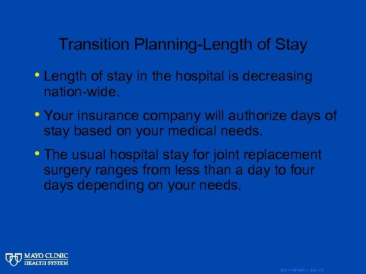 Transition Planning-Length of Stay • Length of stay in the hospital is decreasing nation-wide.