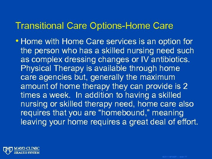 Transitional Care Options-Home Care • Home with Home Care services is an option for