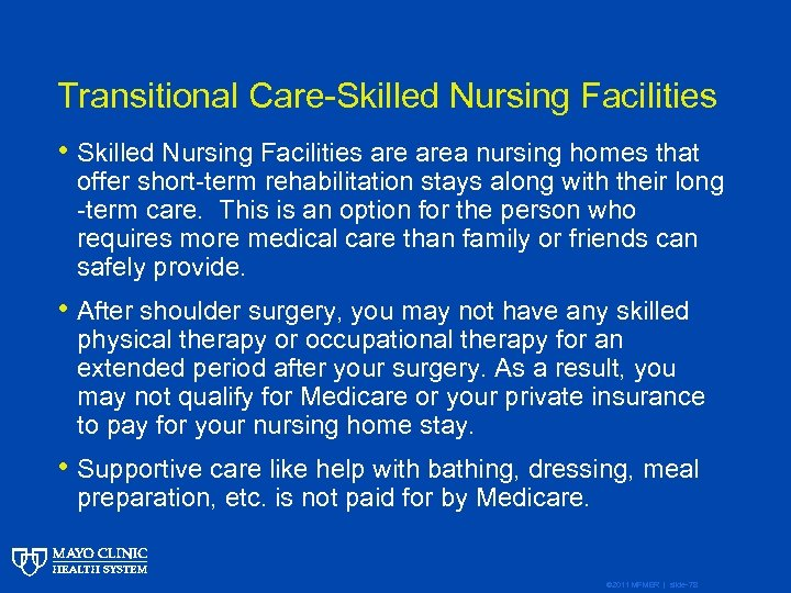 Transitional Care-Skilled Nursing Facilities • Skilled Nursing Facilities area nursing homes that offer short-term