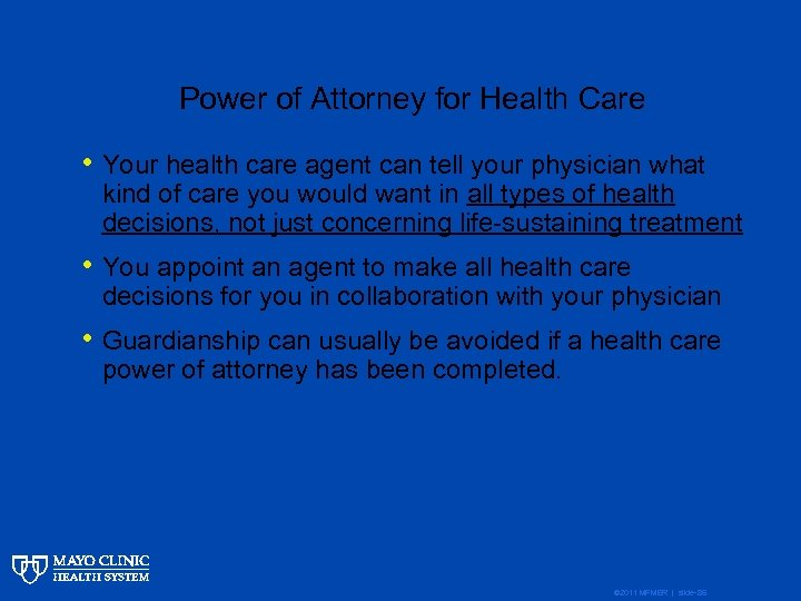 Power of Attorney for Health Care • Your health care agent can tell your