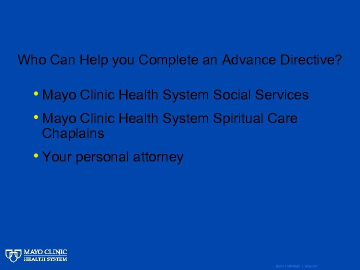 Who Can Help you Complete an Advance Directive? • Mayo Clinic Health System Social