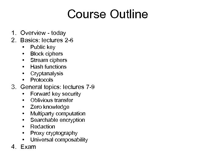 Course Outline 1. Overview - today 2. Basics: lectures 2 -6 • • •