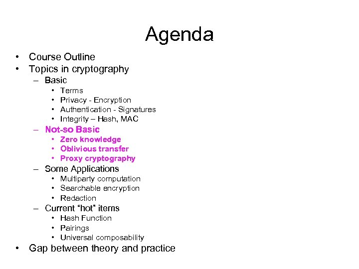 Agenda • Course Outline • Topics in cryptography – Basic • • Terms Privacy