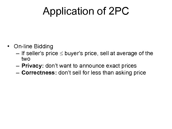 Application of 2 PC • On-line Bidding – If seller's price buyer's price, sell