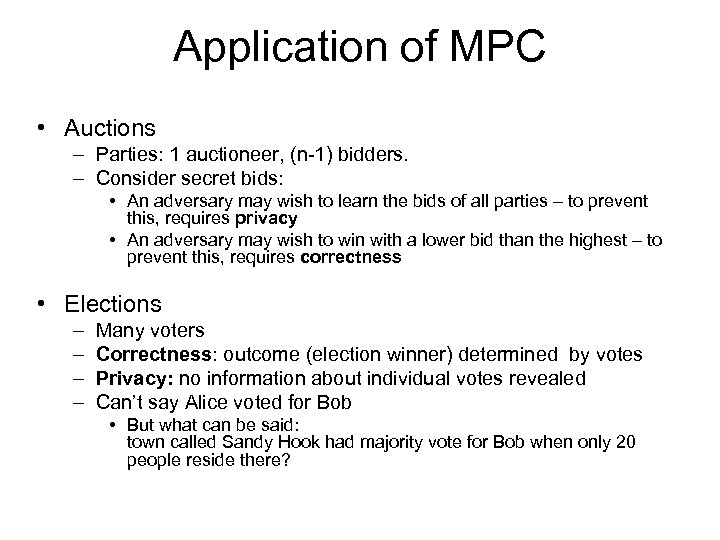 Application of MPC • Auctions – Parties: 1 auctioneer, (n-1) bidders. – Consider secret