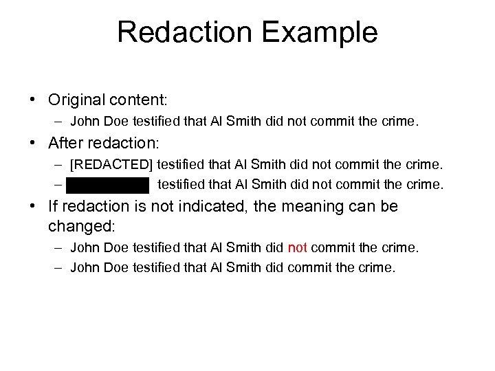 Redaction Example • Original content: – John Doe testified that Al Smith did not