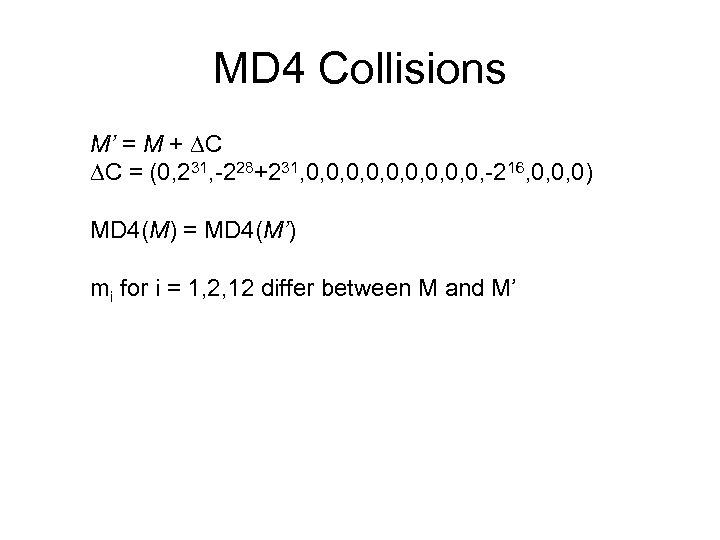 MD 4 Collisions M' = M + C C = (0, 231, -228+231, 0,