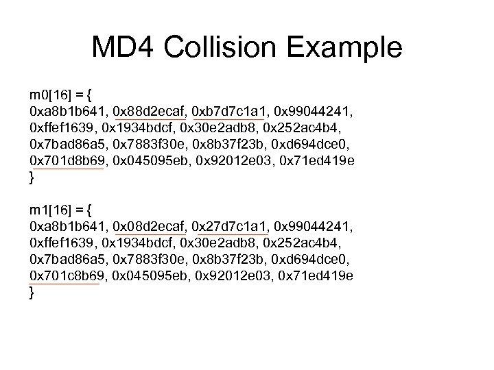 MD 4 Collision Example m 0[16] = { 0 xa 8 b 1 b