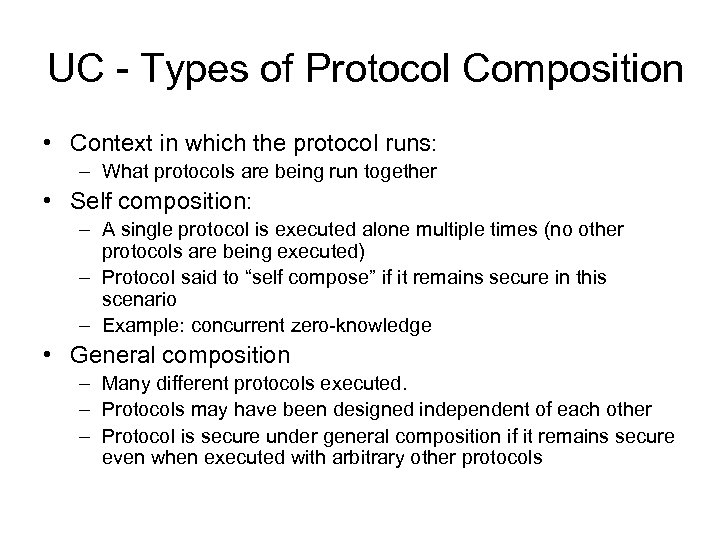 UC - Types of Protocol Composition • Context in which the protocol runs: –