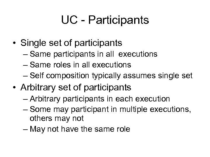 UC - Participants • Single set of participants – Same participants in all executions