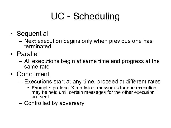UC - Scheduling • Sequential – Next execution begins only when previous one has