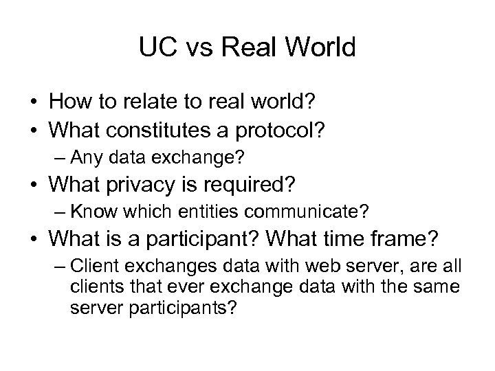 UC vs Real World • How to relate to real world? • What constitutes