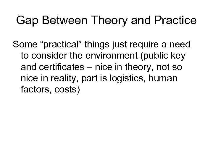 """Gap Between Theory and Practice Some """"practical"""" things just require a need to consider"""