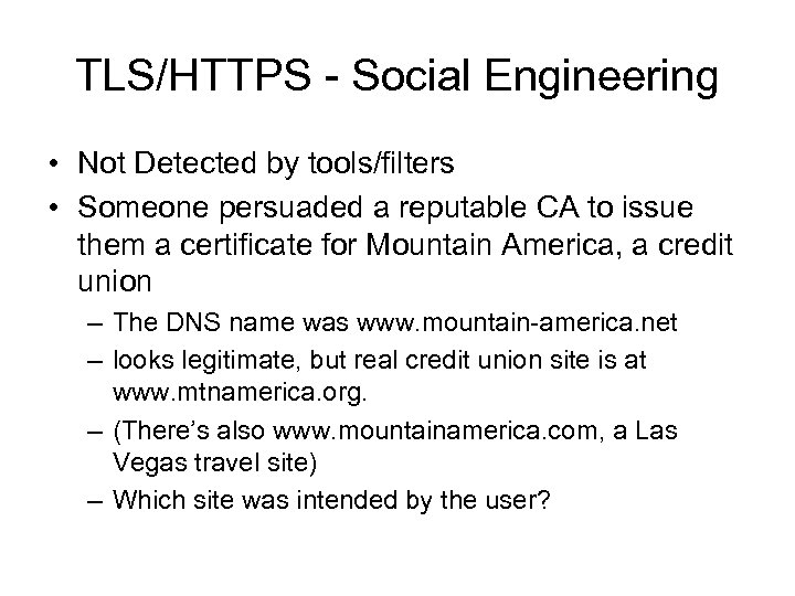 TLS/HTTPS - Social Engineering • Not Detected by tools/filters • Someone persuaded a reputable