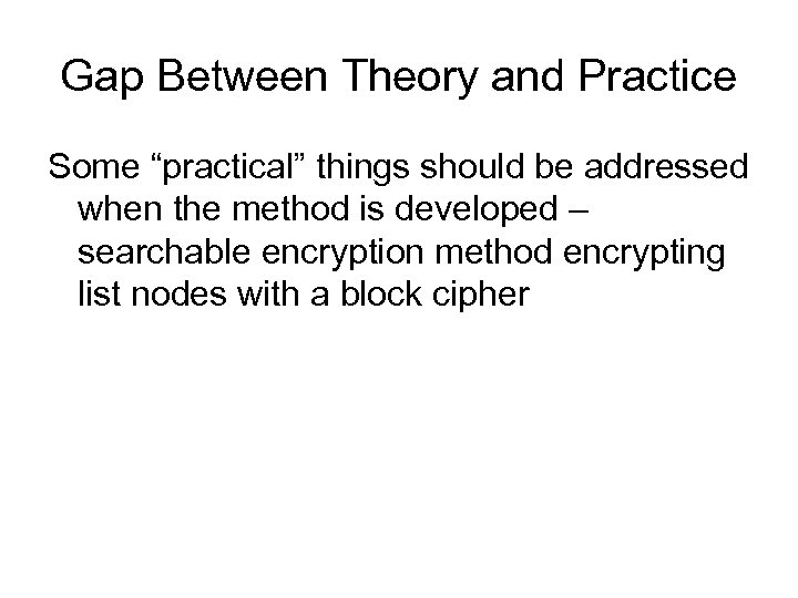 """Gap Between Theory and Practice Some """"practical"""" things should be addressed when the method"""