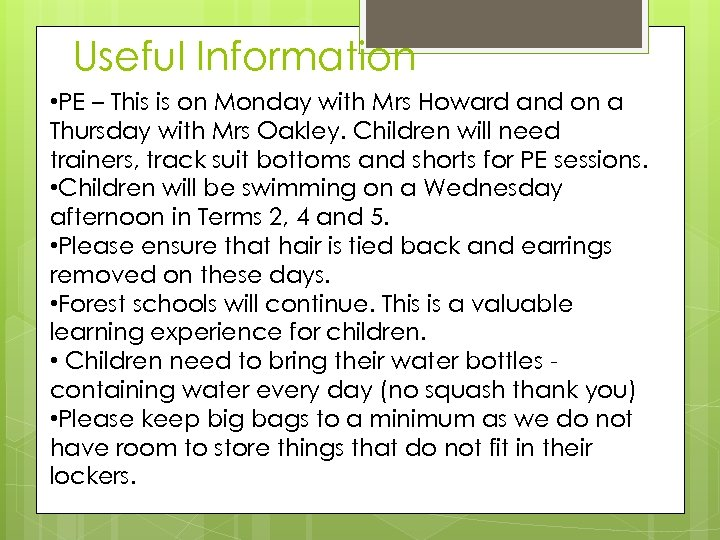 Useful Information • PE – This is on Monday with Mrs Howard and on
