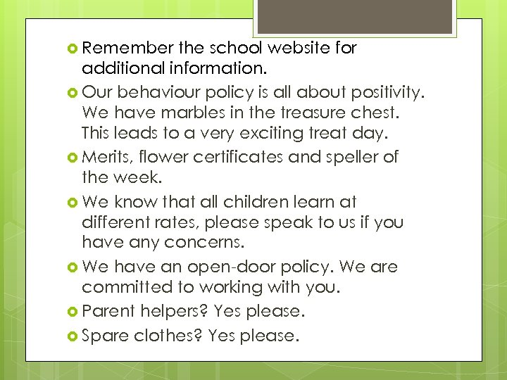 Remember the school website for additional information. Our behaviour policy is all about