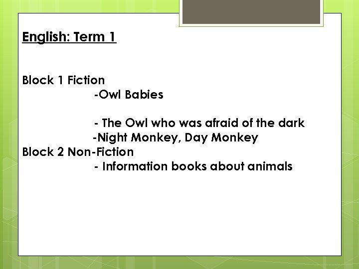 English: Term 1 Block 1 Fiction -Owl Babies - The Owl who was afraid