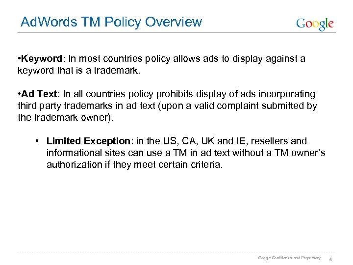 Ad. Words TM Policy Overview • Keyword: In most countries policy allows ads to