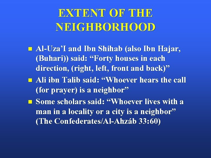 EXTENT OF THE NEIGHBORHOOD n n n Al-Uza'I and Ibn Shihab (also Ibn Hajar,
