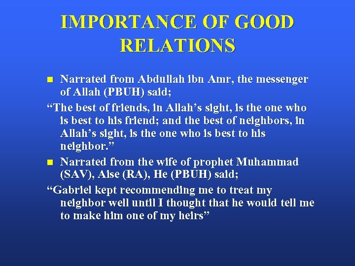 IMPORTANCE OF GOOD RELATIONS Narrated from Abdullah ibn Amr, the messenger of Allah (PBUH)