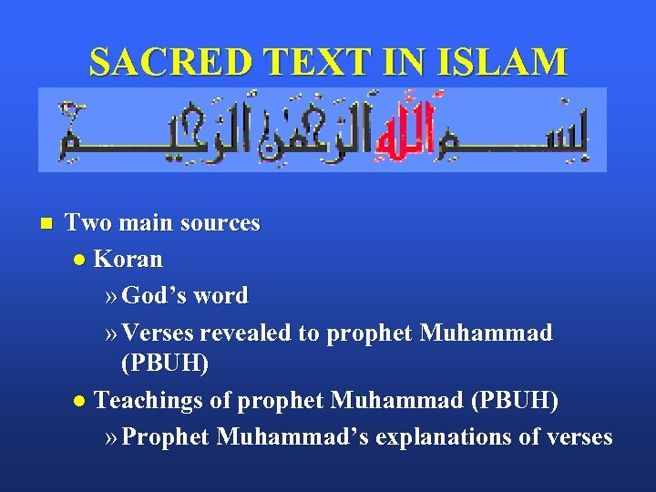 SACRED TEXT IN ISLAM n Two main sources l Koran » God's word »