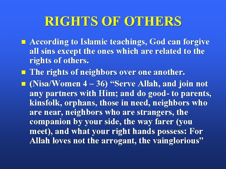 RIGHTS OF OTHERS n n n According to Islamic teachings, God can forgive all