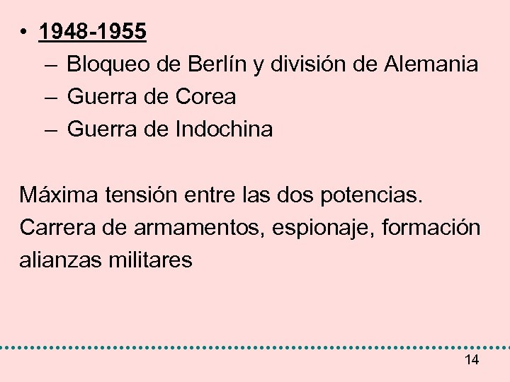 • 1948 -1955 – Bloqueo de Berlín y división de Alemania – Guerra