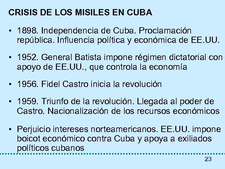 CRISIS DE LOS MISILES EN CUBA • 1898. Independencia de Cuba. Proclamación república. Influencia