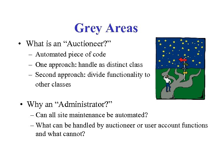 """Grey Areas • What is an """"Auctioneer? """" – Automated piece of code –"""