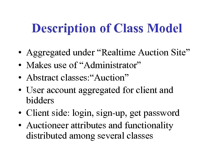 """Description of Class Model • • Aggregated under """"Realtime Auction Site"""" Makes use of"""