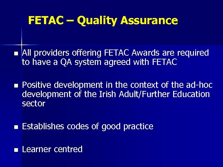 FETAC – Quality Assurance n All providers offering FETAC Awards are required to have