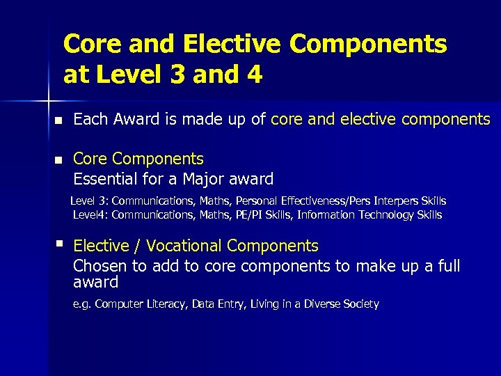 Core and Elective Components at Level 3 and 4 n Each Award is made