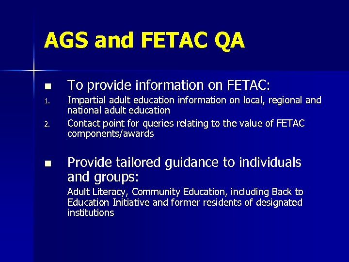 AGS and FETAC QA n 1. 2. n To provide information on FETAC: Impartial