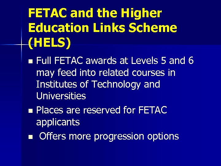 FETAC and the Higher Education Links Scheme (HELS) Full FETAC awards at Levels 5