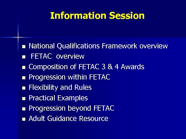 Information Session n n n n National Qualifications Framework overview FETAC overview Composition of