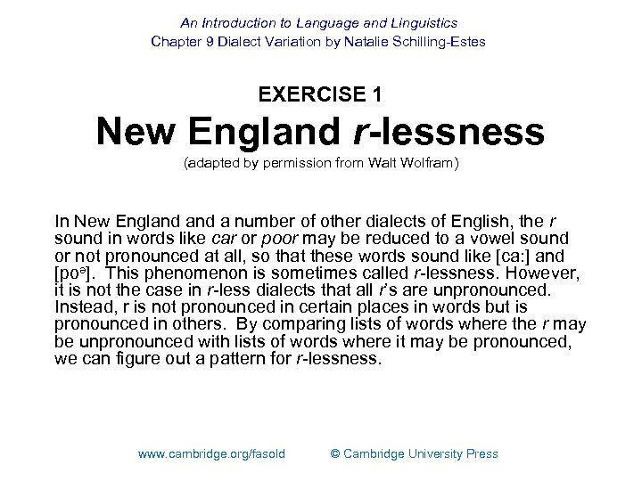 An Introduction to Language and Linguistics Chapter 9 Dialect Variation by Natalie Schilling-Estes EXERCISE