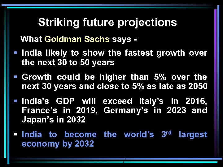 Striking future projections What Goldman Sachs says - § India likely to show the