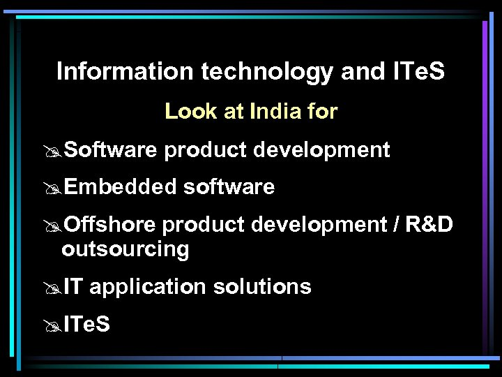Information technology and ITe. S Look at India for @Software product development @Embedded software