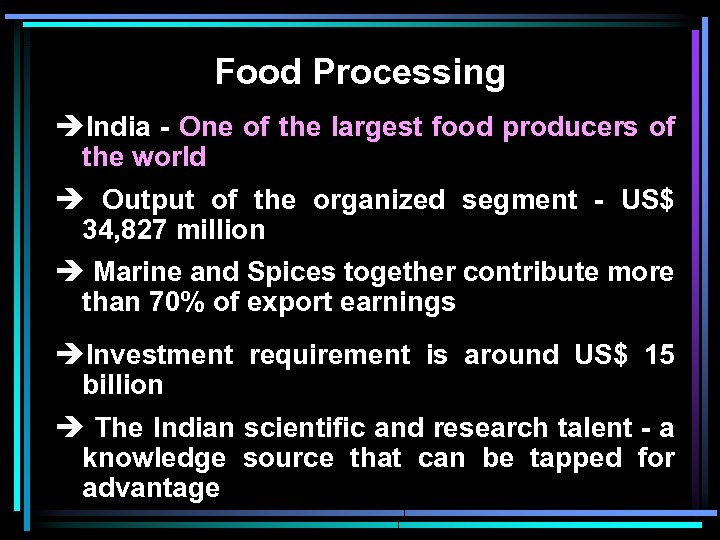 Food Processing èIndia - One of the largest food producers of the world è
